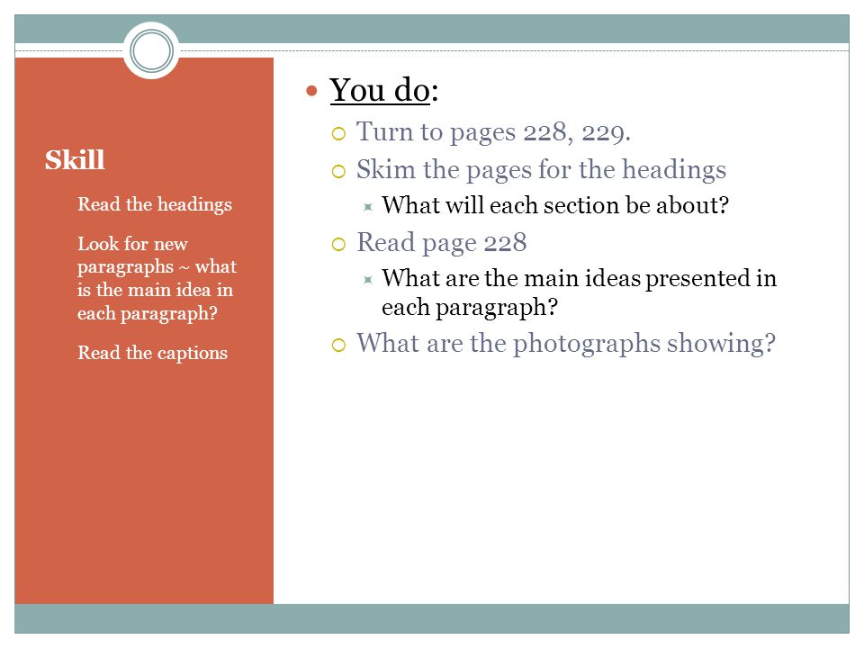 You do: Turn to pages 228, 229. Skim the pages for the headings Skill
