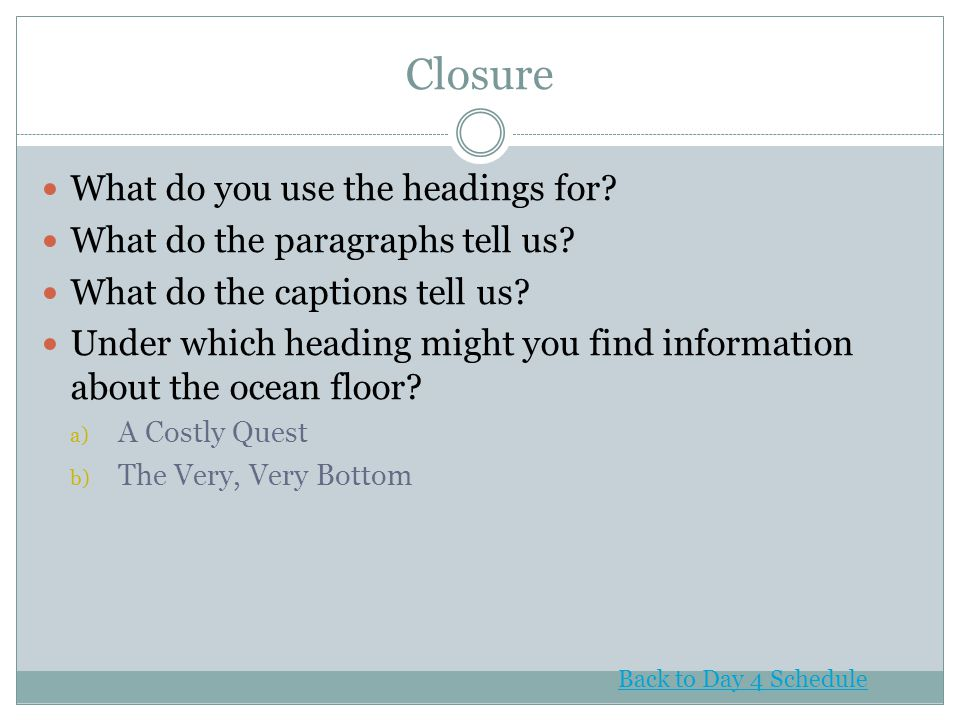 Closure What do you use the headings for
