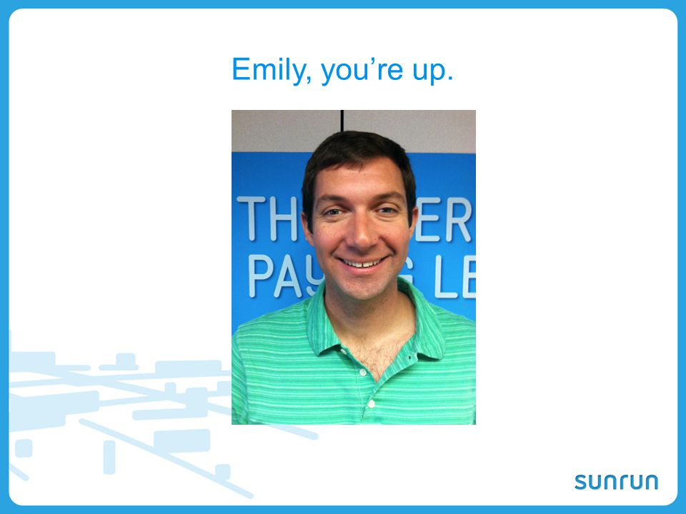 Emily, you're up.