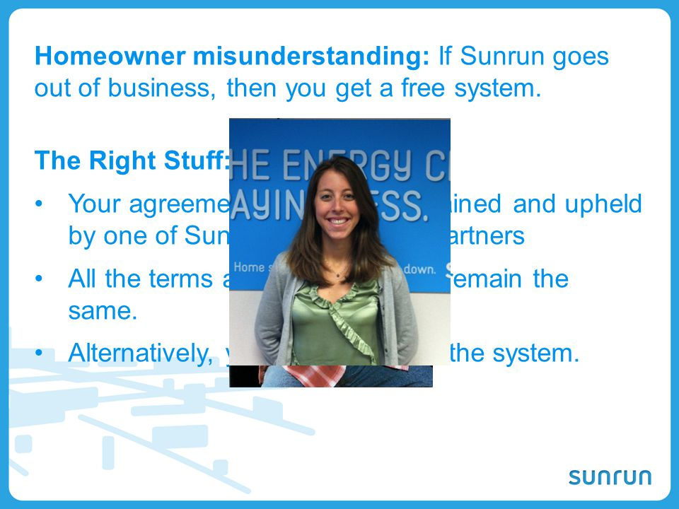 Homeowner misunderstanding: If Sunrun goes out of business, then you get a free system.