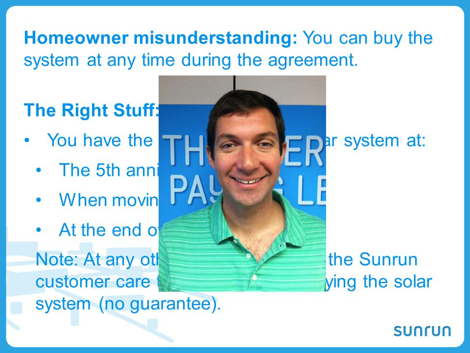 Homeowner misunderstanding: You can buy the system at any time during the agreement.