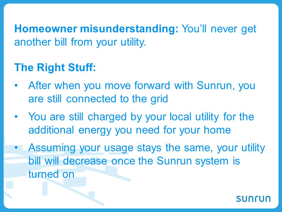 Homeowner misunderstanding: You'll never get another bill from your utility.