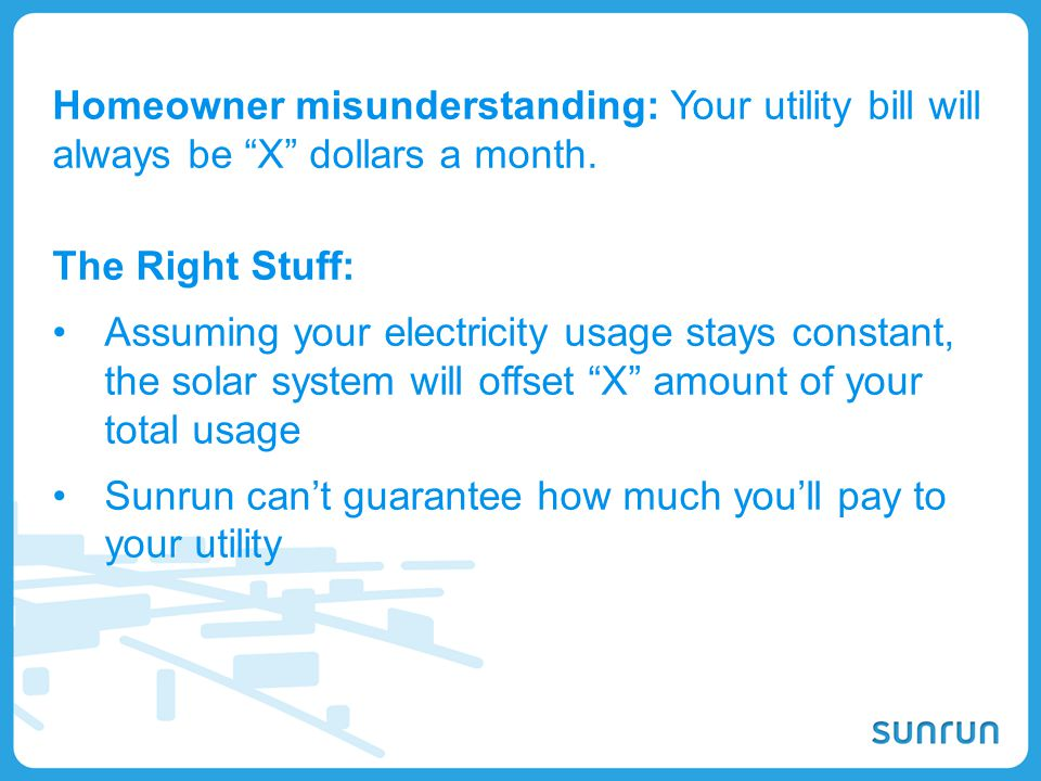 Homeowner misunderstanding: Your utility bill will always be X dollars a month.