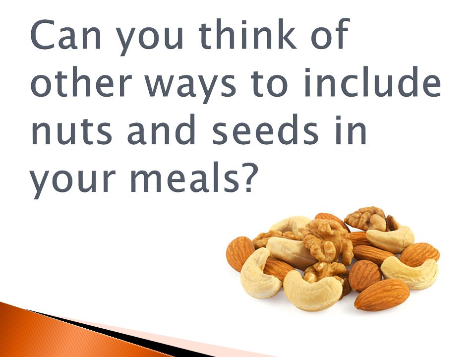 Can you think of other ways to include nuts and seeds in your meals