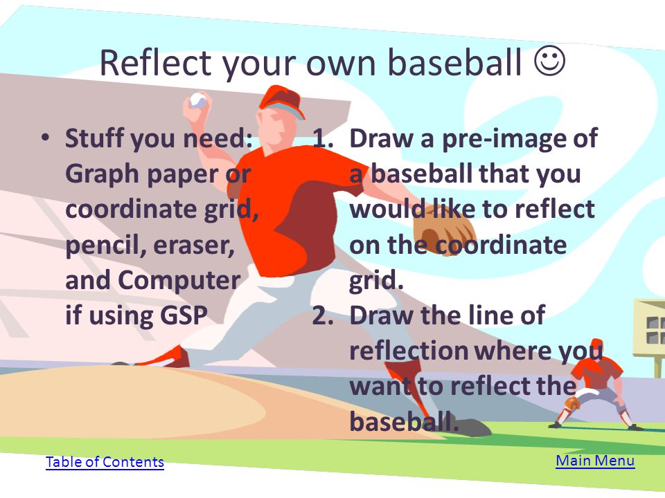 Reflect your own baseball 