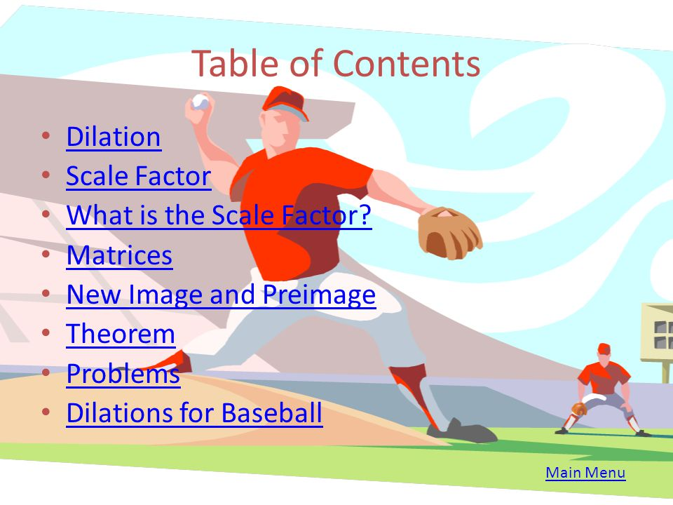 Table of Contents Dilation Scale Factor What is the Scale Factor