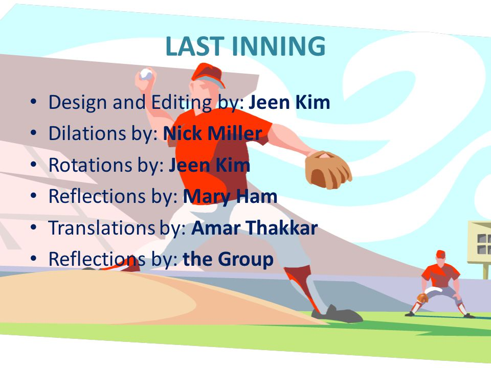 LAST INNING Design and Editing by: Jeen Kim Dilations by: Nick Miller