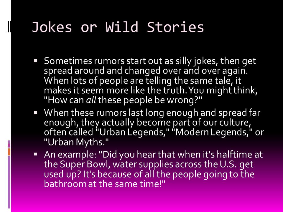 Jokes or Wild Stories