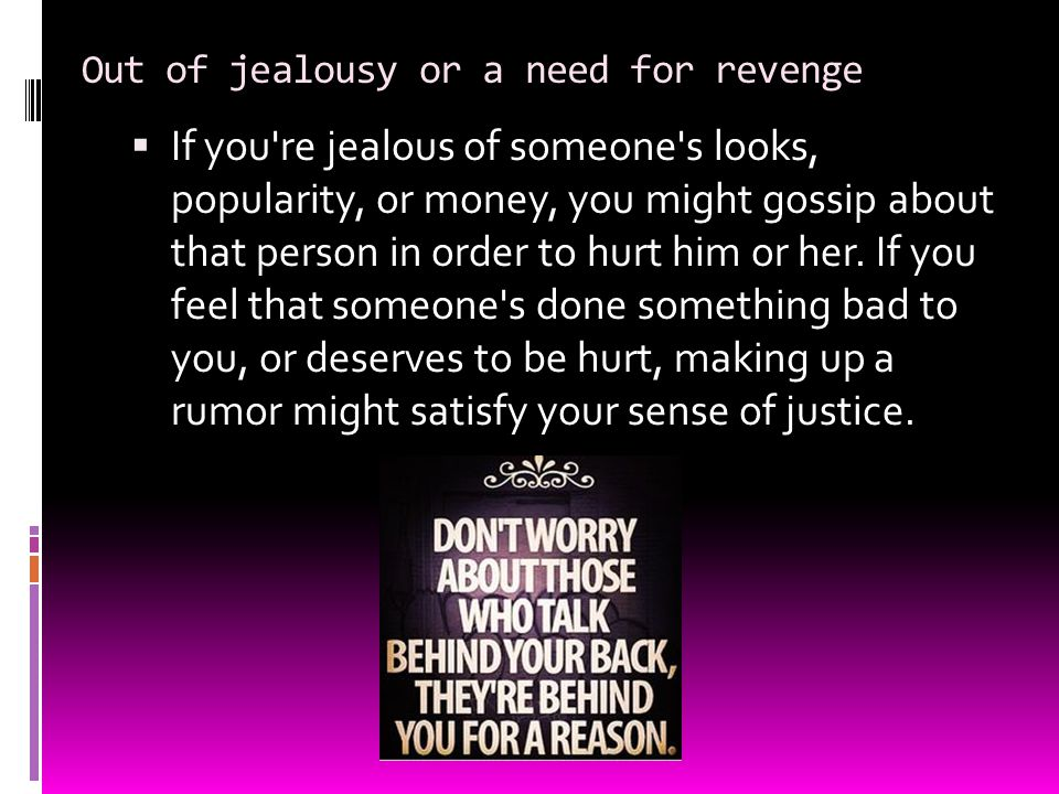 Out of jealousy or a need for revenge