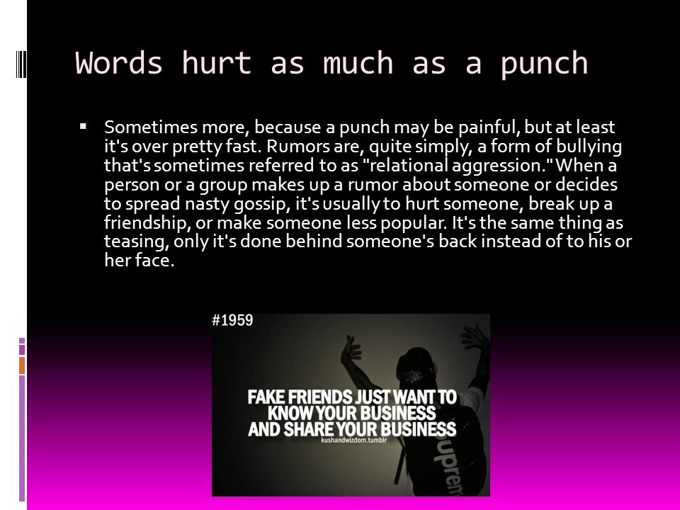 Words hurt as much as a punch