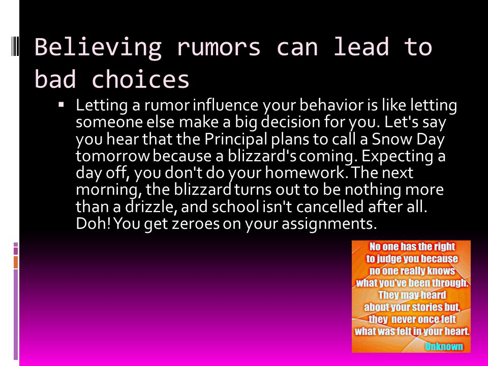 Believing rumors can lead to bad choices