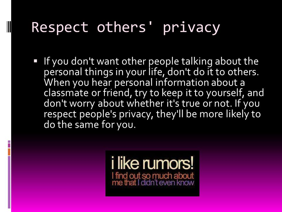 Respect others privacy