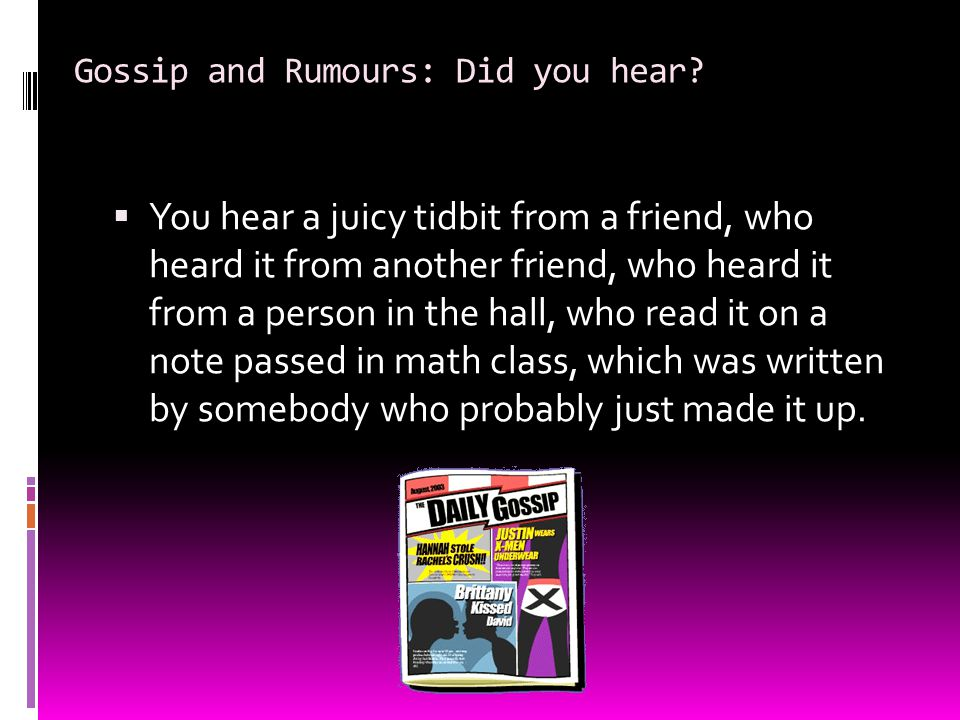 Gossip and Rumours: Did you hear
