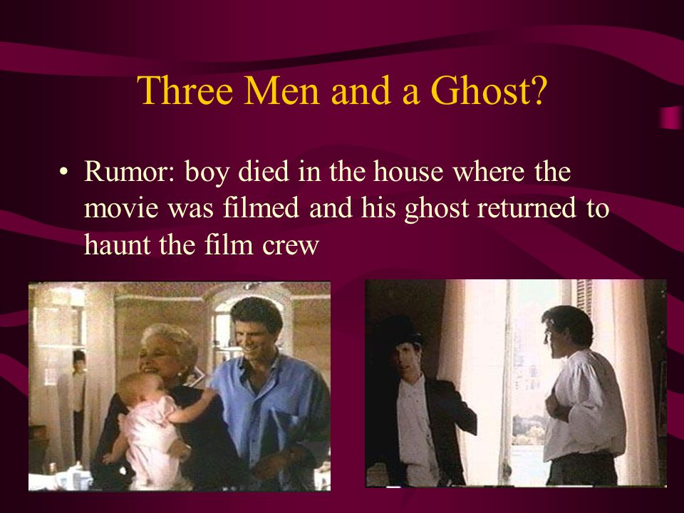 Three Men and a Ghost.