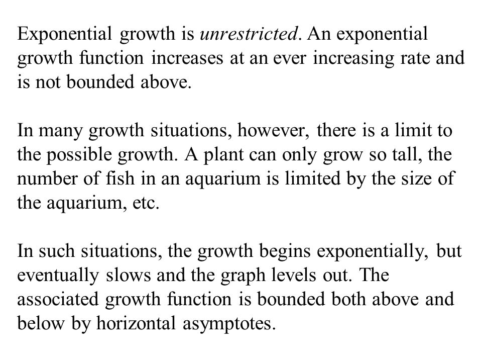 Exponential growth is unrestricted