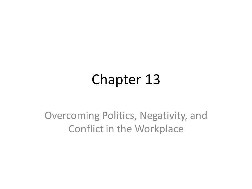 Overcoming Politics, Negativity, and Conflict in the Workplace