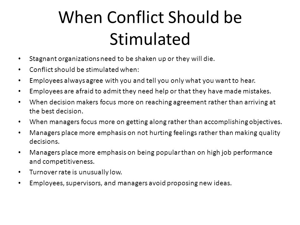 When Conflict Should be Stimulated