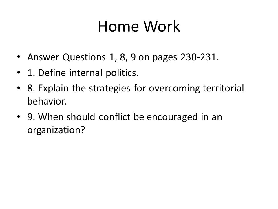 Home Work Answer Questions 1, 8, 9 on pages 230-231.