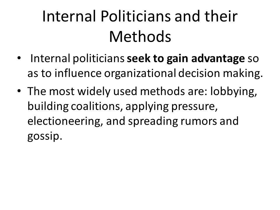 Internal Politicians and their Methods