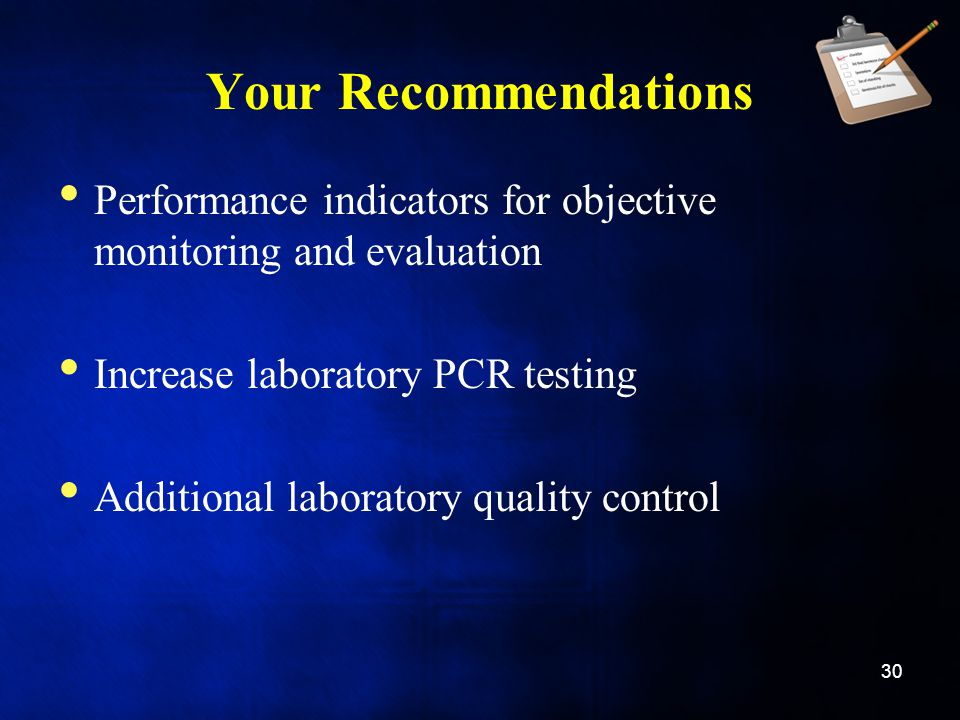 Your Recommendations Performance indicators for objective monitoring and evaluation. Increase laboratory PCR testing.
