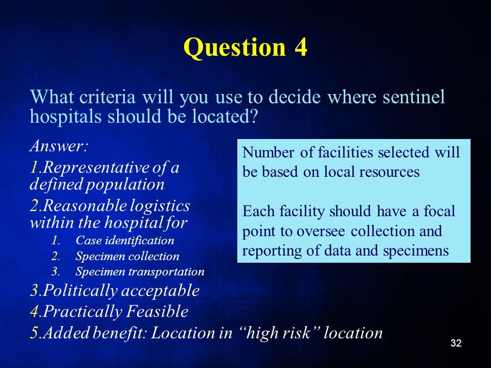 Question 4 What criteria will you use to decide where sentinel hospitals should be located Answer: