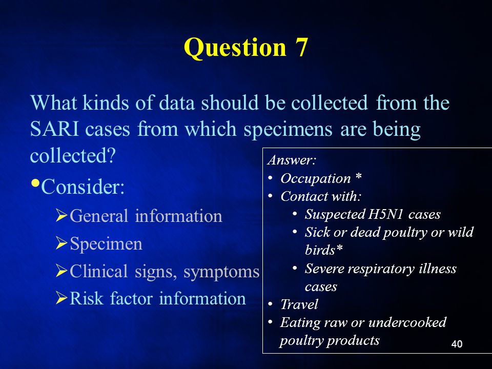 Question 7 What kinds of data should be collected from the SARI cases from which specimens are being collected