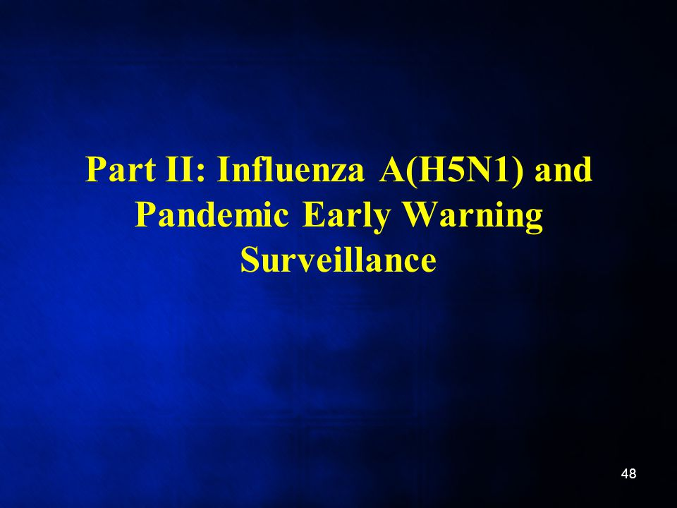 Part II: Influenza A(H5N1) and Pandemic Early Warning Surveillance