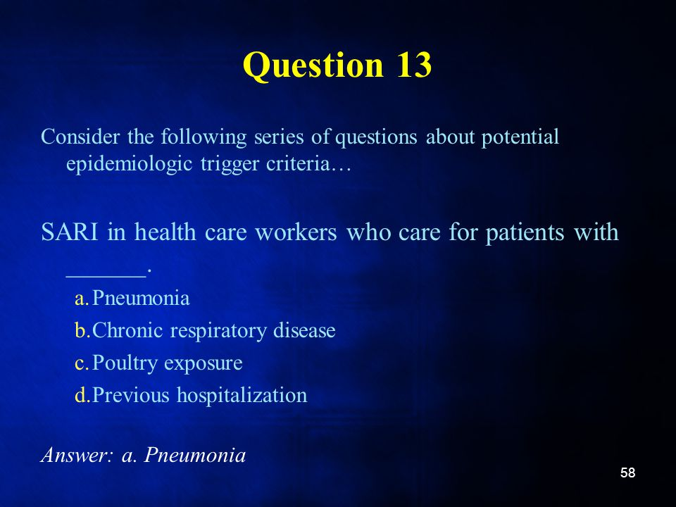 Question 13 Consider the following series of questions about potential epidemiologic trigger criteria…