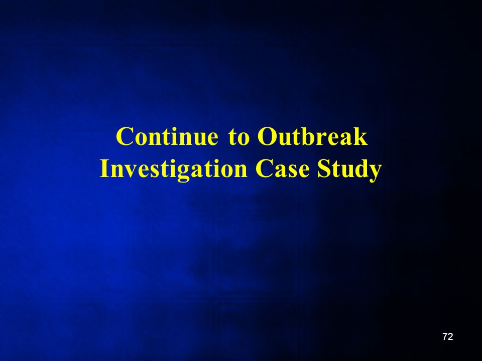Continue to Outbreak Investigation Case Study