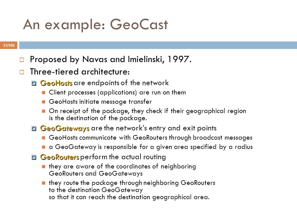 An example: GeoCast Proposed by Navas and Imielinski, 1997.