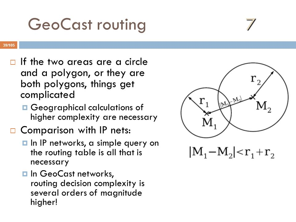 GeoCast routing 7 If the two areas are a circle and a polygon, or they are both polygons, things get complicated.