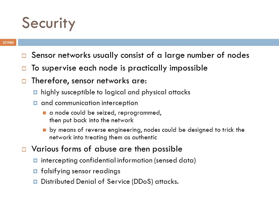 Security Sensor networks usually consist of a large number of nodes