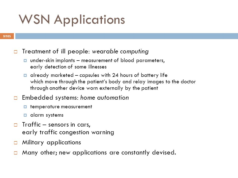 WSN Applications Treatment of ill people: wearable computing