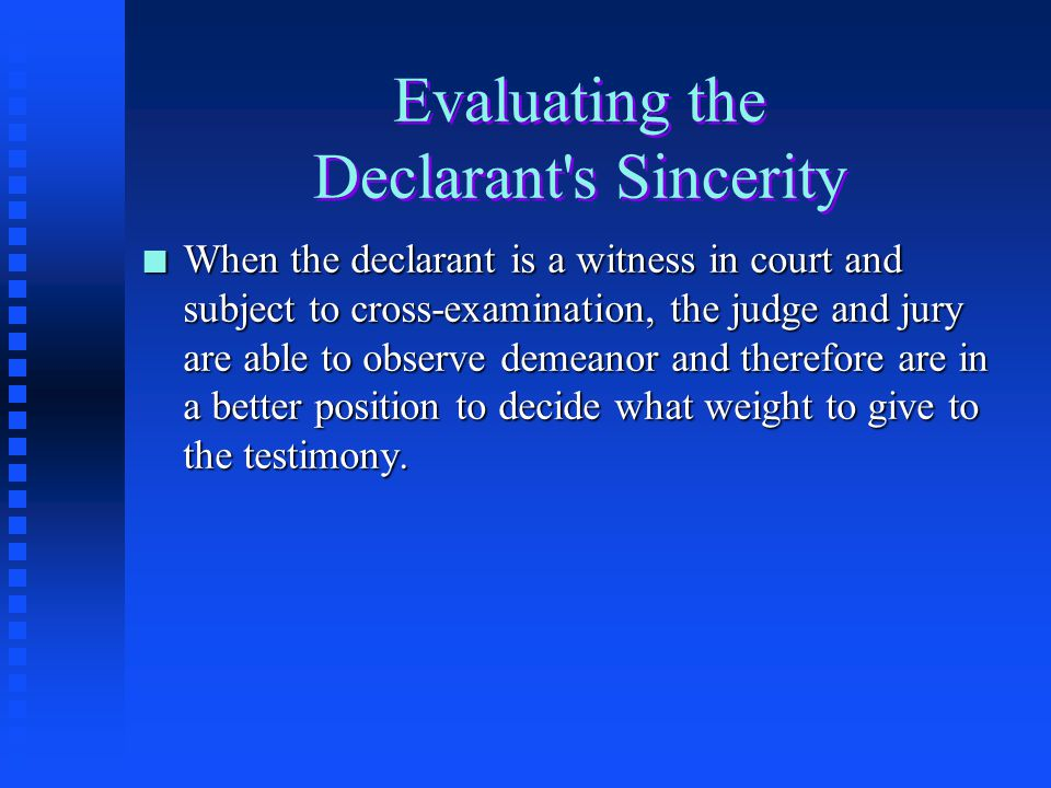 Evaluating the Declarant s Sincerity
