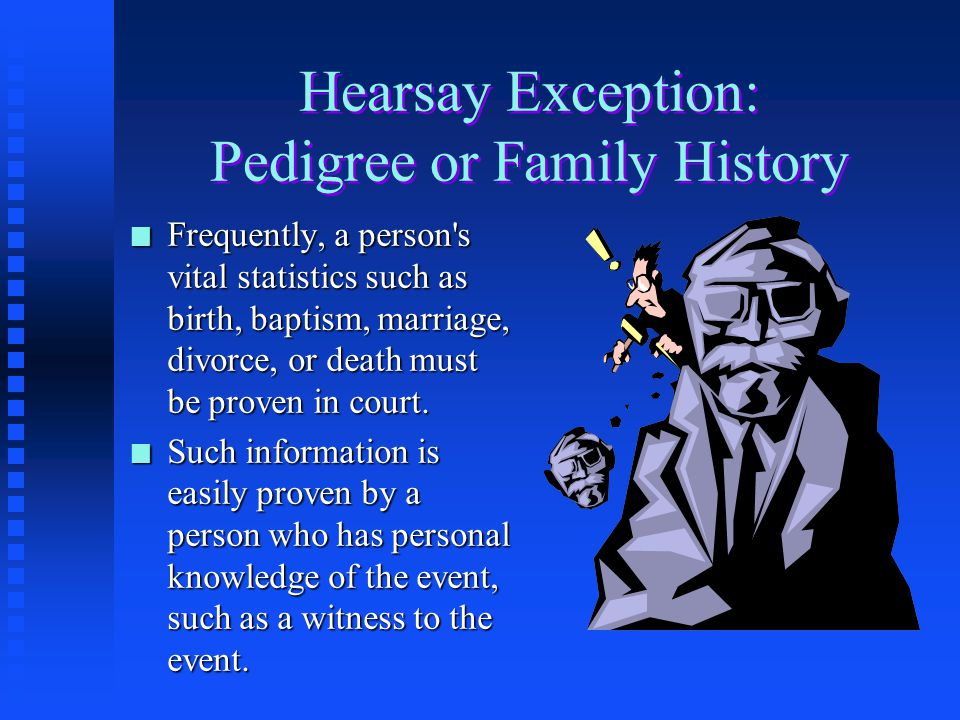 Hearsay Exception: Pedigree or Family History