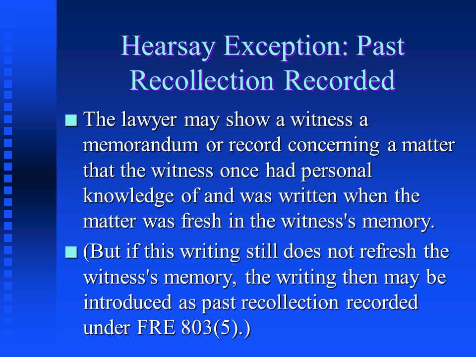 Hearsay Exception: Past Recollection Recorded