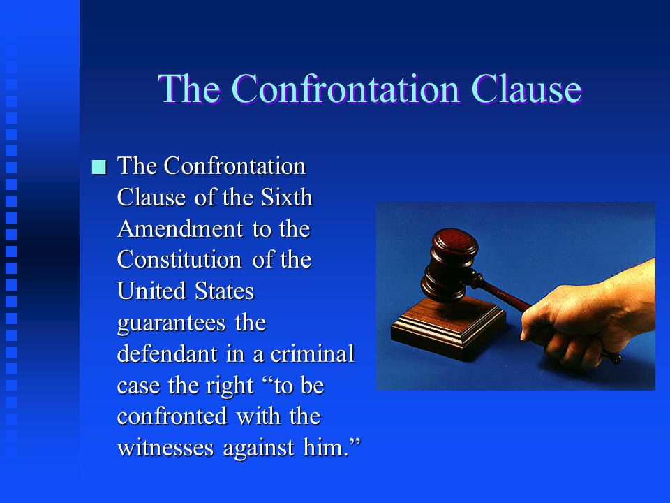 The Confrontation Clause