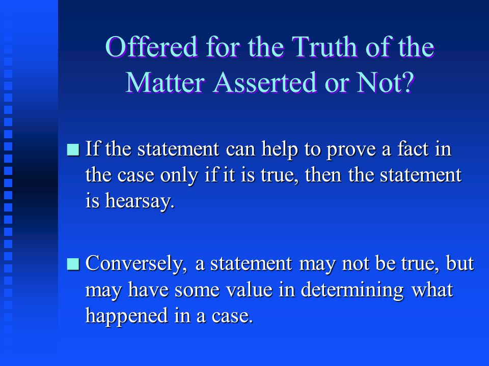 Offered for the Truth of the Matter Asserted or Not