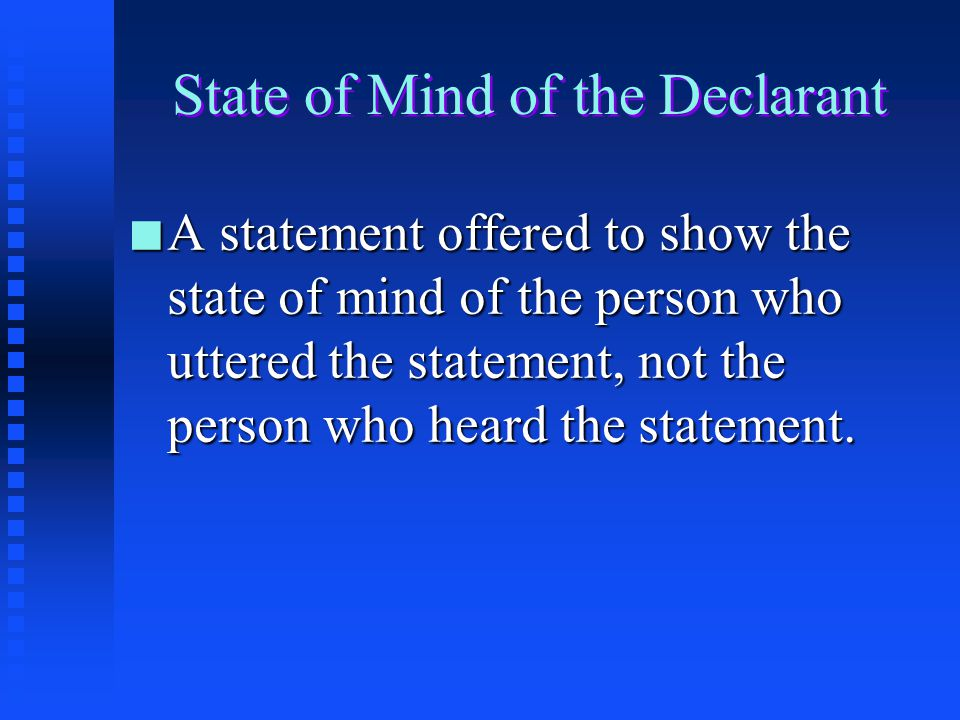 State of Mind of the Declarant