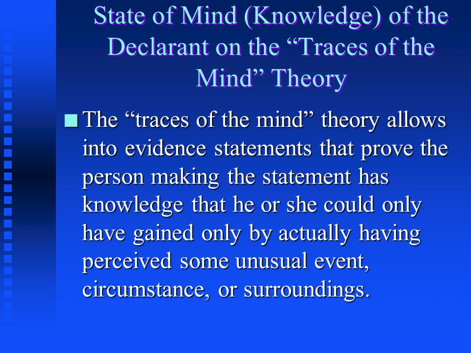 State of Mind (Knowledge) of the Declarant on the Traces of the Mind Theory