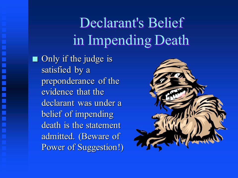 Declarant s Belief in Impending Death