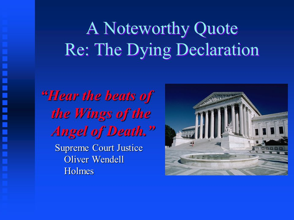A Noteworthy Quote Re: The Dying Declaration