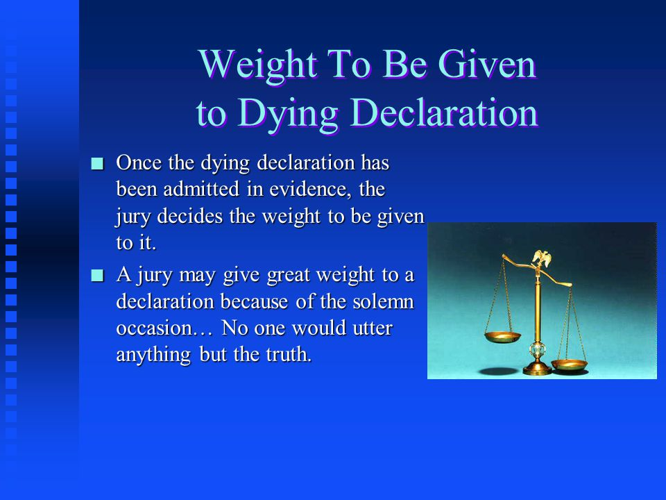Weight To Be Given to Dying Declaration