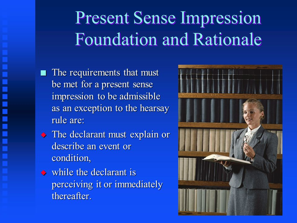 Present Sense Impression Foundation and Rationale