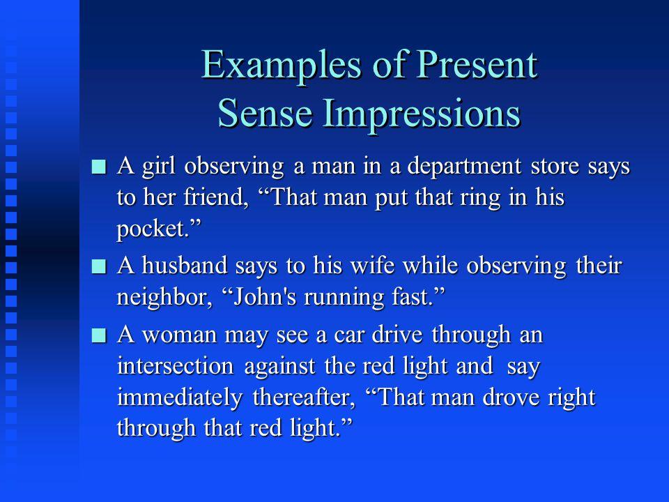 Examples of Present Sense Impressions