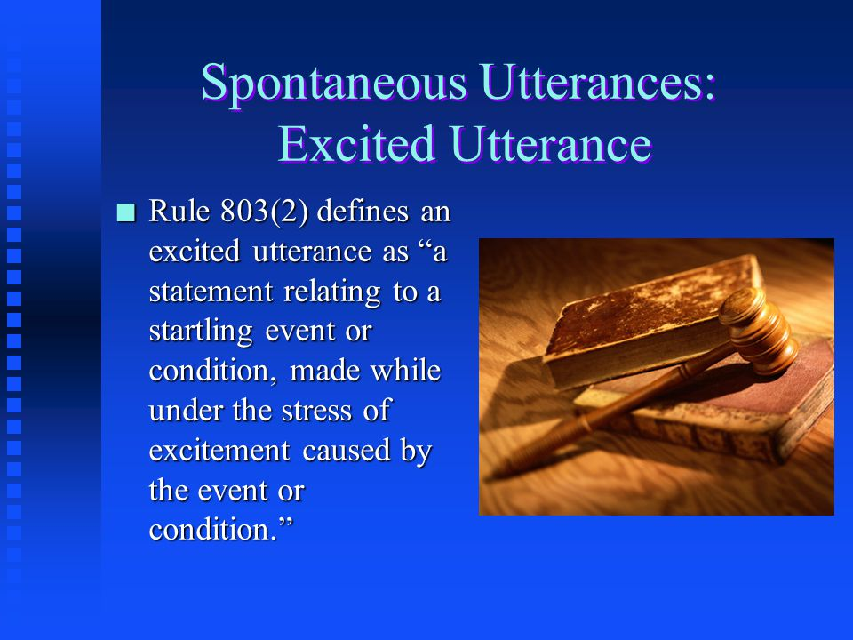 Spontaneous Utterances: Excited Utterance
