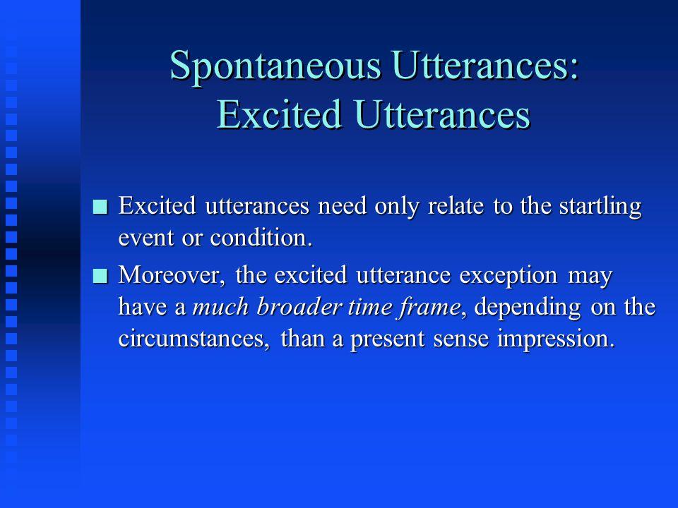 Spontaneous Utterances: Excited Utterances