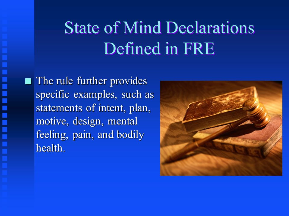 State of Mind Declarations Defined in FRE