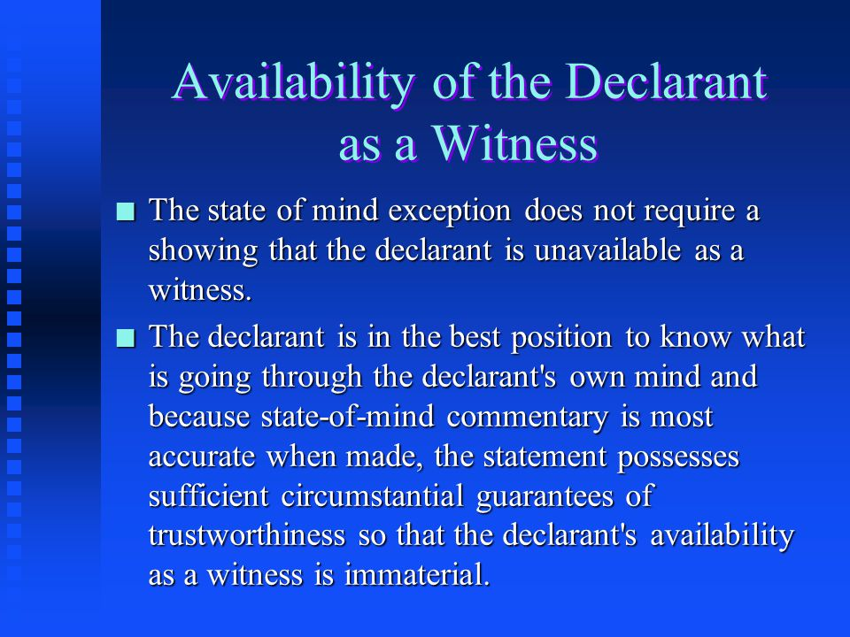 Availability of the Declarant as a Witness