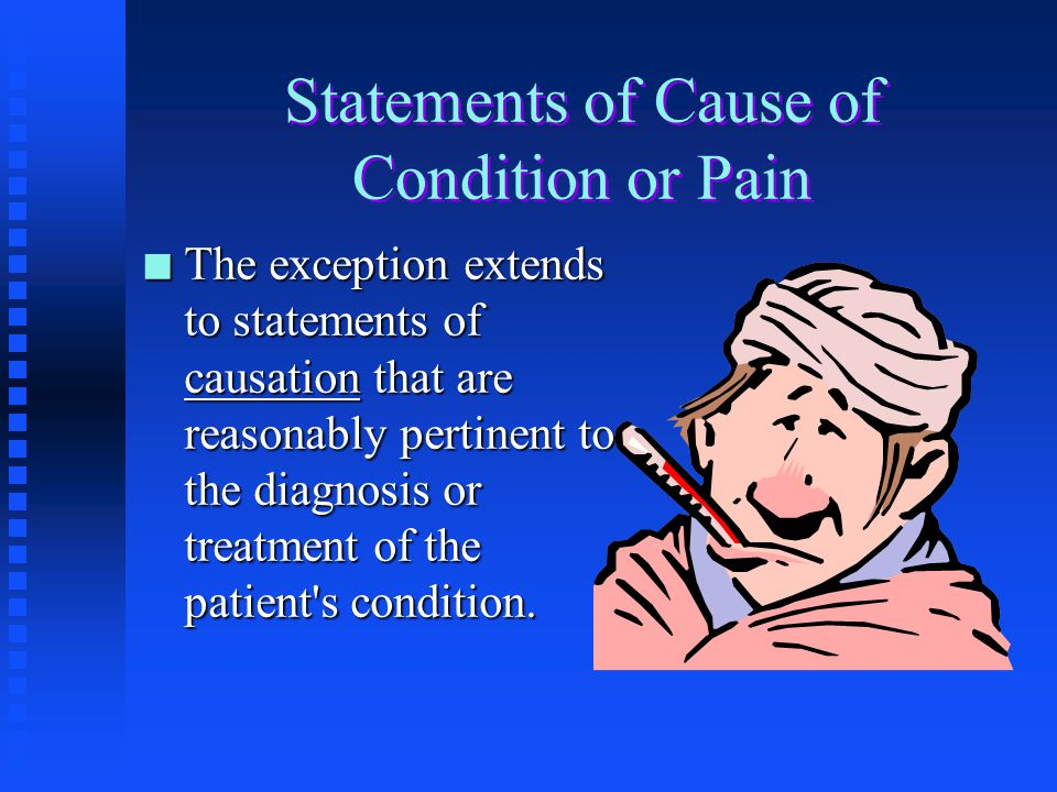 Statements of Cause of Condition or Pain